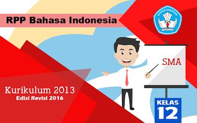 Download RPP Bahasa Indonesia SMA Kurikulum 2013 Kelas 12 Edisi Revisi 2016