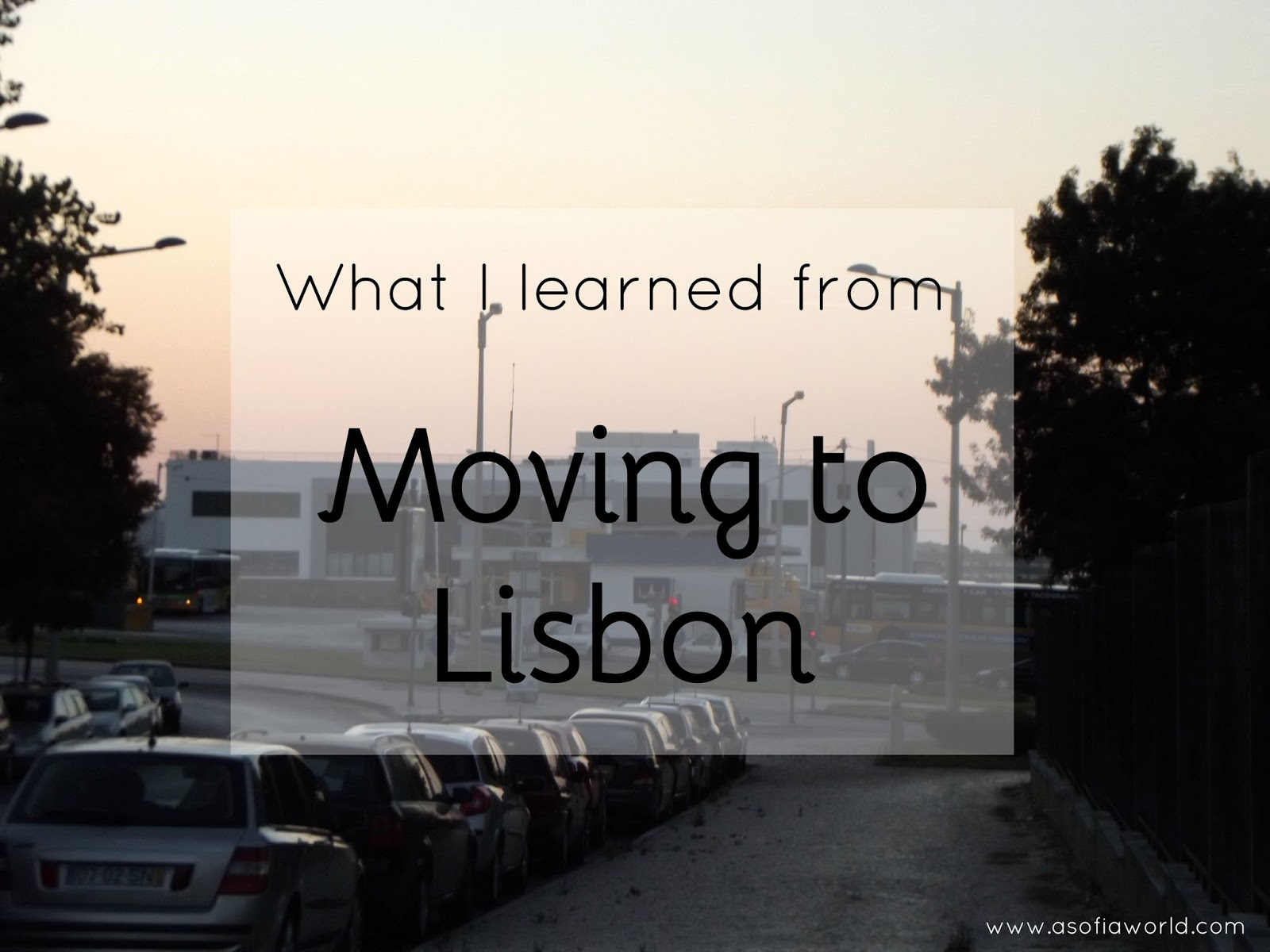 Moving to another city can be hard. We get to know other places and other sides of ourselves. From moving to Lisbon that's what I learned.