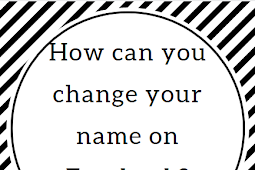How can you change your name on Facebook?