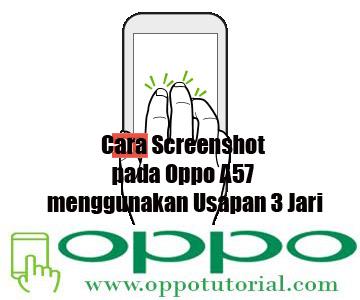 Cara Screenshot pada Oppo A57 menggunakan Usapan 3 Jari