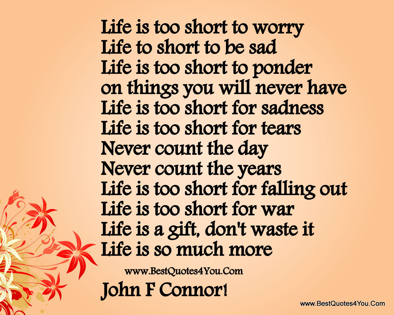 Inspirational Picture Quotes...: Life is short.
