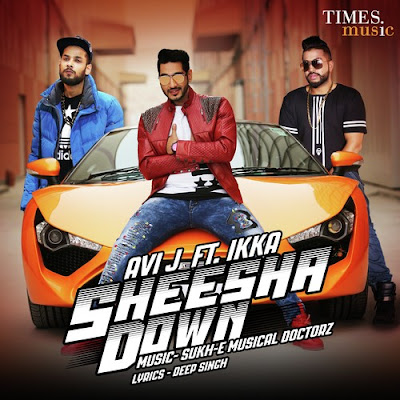 Sheesha Down (2016) - Avi J, Ikka, SukhE