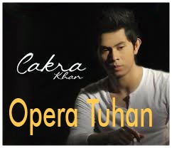 Lirik Lagu Lagu Opera Tuhan – Cakra Khan dari album single terbaru chord kunci gitar, download album dan video mp3 terbaru 2018 gratis