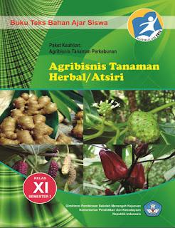 Buku SMK AGRIBISNIS TANAMAN HERBAL-ATSIRI 3 Kelas 11 Kurikulum 2013