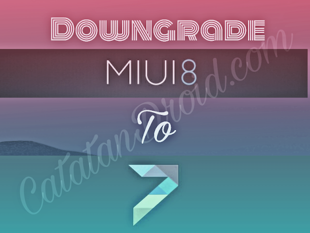 how to downgrade from miui 8 to miui 7