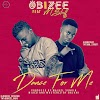 [Music]: Obizee - Dance for me Ft Mstruff (Prod. by Maikel Yungin) || @obizee_daBIG