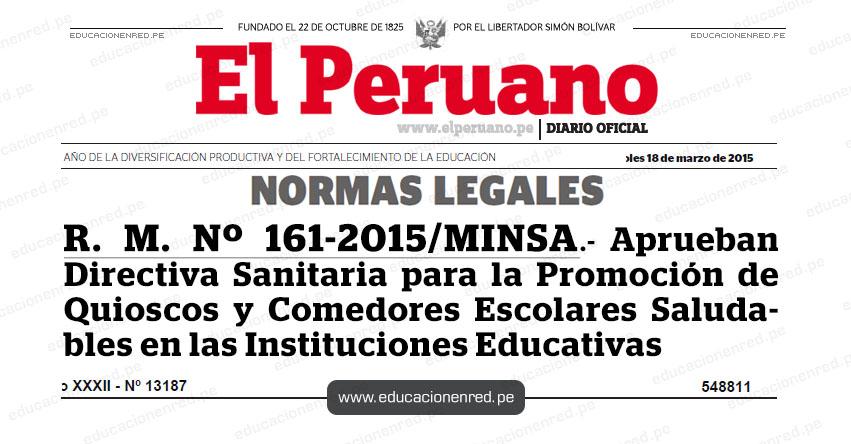 R. M. Nº 161-2015/MINSA.- Aprueban Directiva Sanitaria para la Promoción de Quioscos y Comedores Escolares Saludables en las Instituciones Educativas - www.minsa.gob.pe