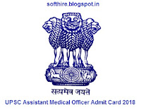 UPSC Assistant Medical Officer Admit Card