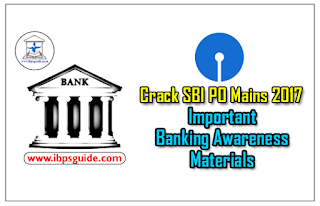 Important Banking Awareness Materials: Crack SBI PO Mains 2017 (Day-9)- Download in PDF