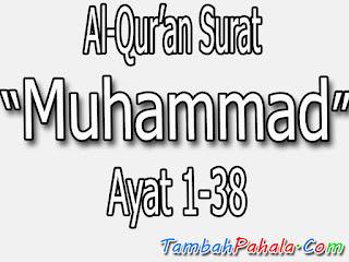 Bacaan Surat Muhammad, Al-Qur'an Surat Muhammad, Arab Surat Muhammad, Latin Surat Muhammad,  Terjemahan Surat Muhammad, Arti Surat Muhammad, Surat Muhammad