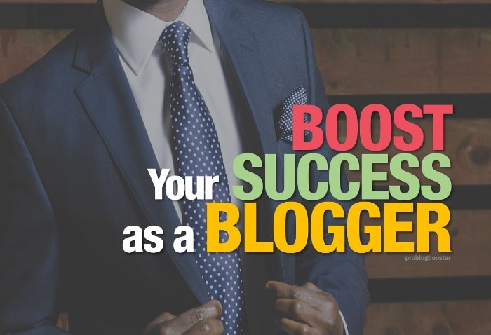 Boost Your Success as a Blogger