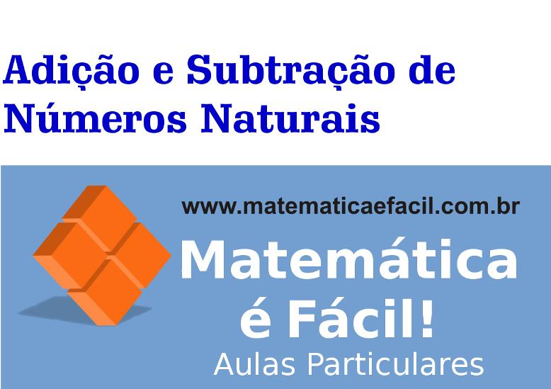 Adição e Subtração de Números Naturais