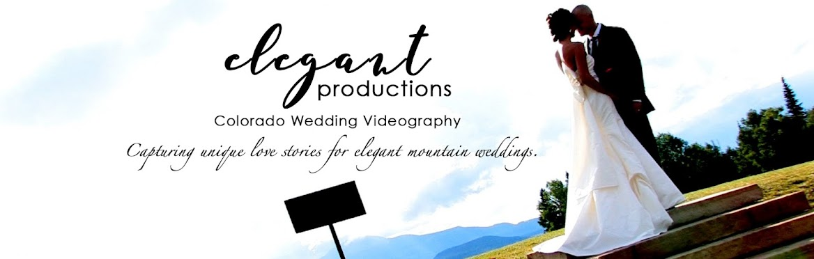 Elegant Productions - Colorado Wedding Videography