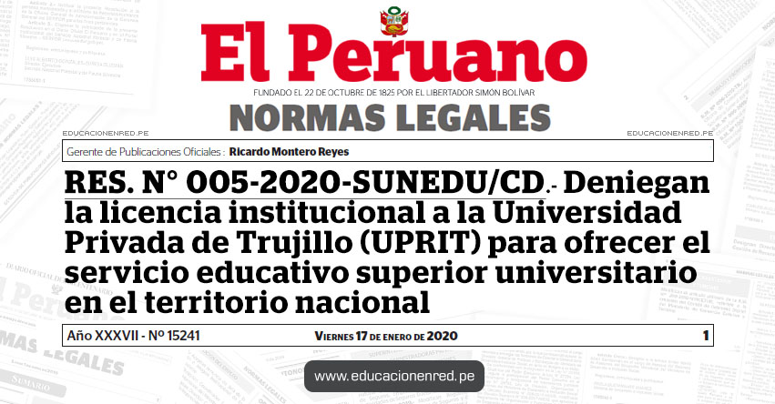 RES. N° 005-2020-SUNEDU/CD - Deniegan la licencia institucional a la Universidad Privada de Trujillo (UPRIT) para ofrecer el servicio educativo superior universitario en el territorio nacional