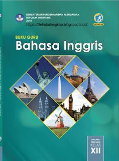 Bahasa Inggris Buku Siswa Kelas 12-XII Kurikulum 2013 Revisi 2018