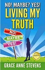 https://www.amazon.com/No-Maybe-Yes-Living-Truth-ebook/dp/B00R6ZWOFQ