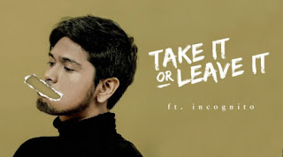 Lirik Lagu Petra Sihombing (ft. Incognito) - Take It Or Leave It