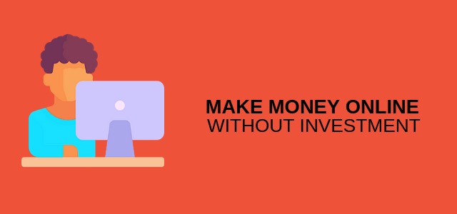 15 Ways to Make Money Online Without Investment