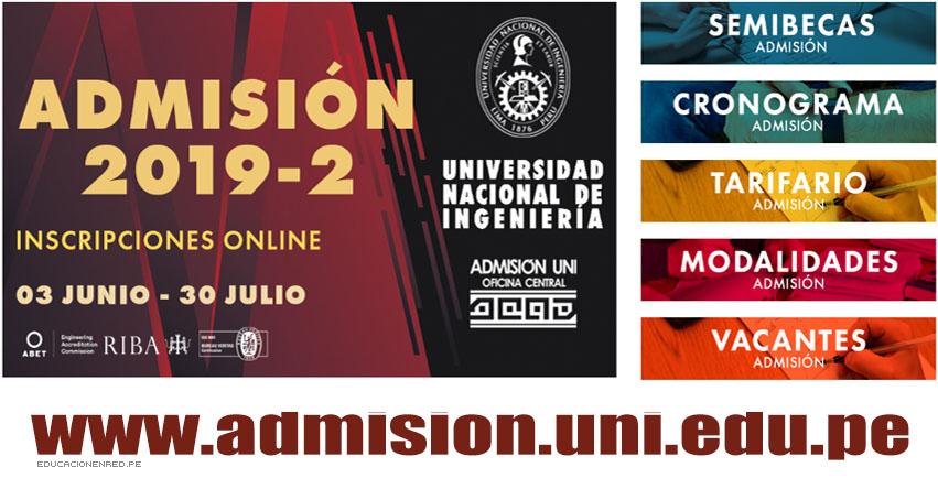 Admisión UNI 2019-2 (Exámenes: 5, 7 y 9 Agosto) Inscripción - Vacantes - Temario - Prospecto - Concurso de Admisión - Universidad Nacional de Ingeniería - www.uni.edu.pe
