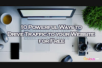 10 Powerful Ways to Drive Traffic to Your Website for Free