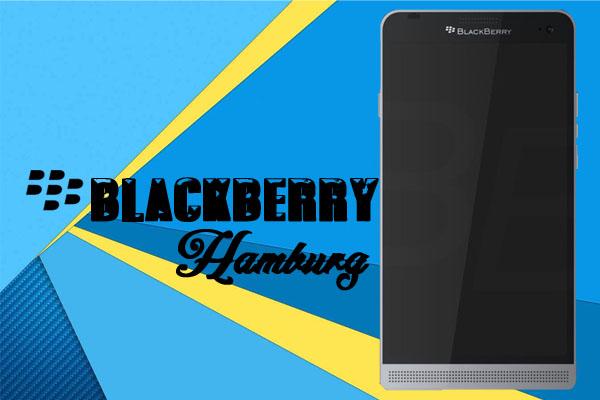 Spesifikasi Hamburg Seri Terbaru Yang Dirilis Oleh Blackberry
