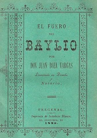 Fuero del Baylío por Juan Boza Vargas (1898)