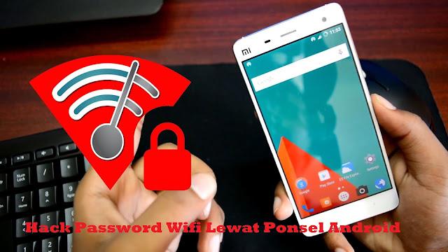 √ 5 Cara Hack Password Wifi Lewat Ponsel Android Tanpa Aplikasi