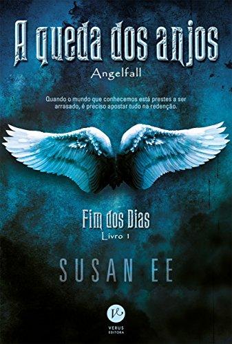 A queda dos anjos - Fim dos dias - Livro 1 - Susan Ee