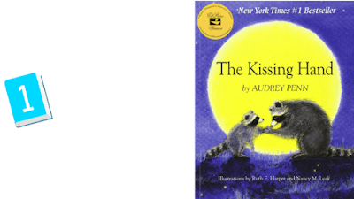 Rounding up a list of 10 children's books you must read at the beginning of the school year. The Kissing Hand