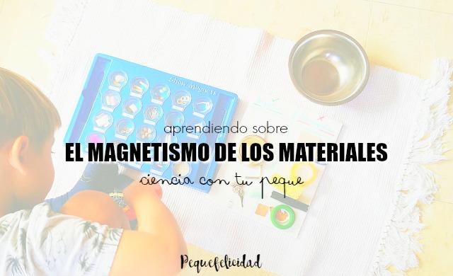 701c905f2d9 APRENDIENDO SOBRE EL MAGNETISMO DE LOS MATERIALES. CIENCIA CON TU PEQUE.