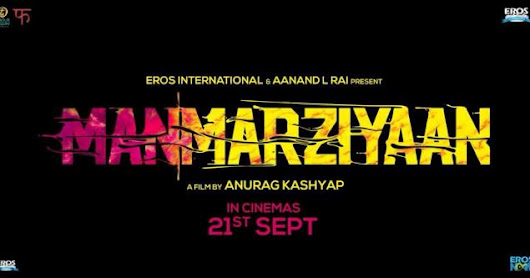 Manmarziyaan (2018-movie) : Upcoming Hindhi Flim