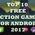 Top 10 Free Action Game for Android 2017