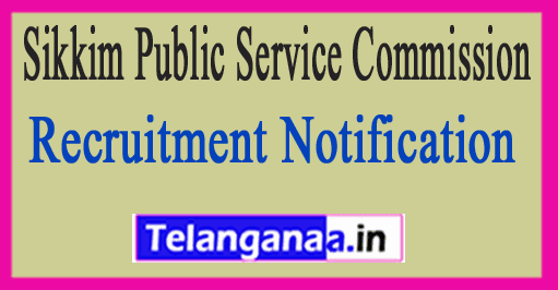 SPSC (Sikkim Public Service Commission) Recruitment Notification