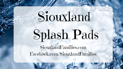 "in background, a closeup of water splashing, in foreground, ""Siouxland Splash Pads"""