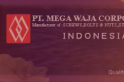 Info Lowongan Kerja Helper Produksi PT Mega Waja Corporindo Tangerang, Banten
