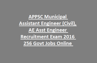 APPSC Municipal Assistant Engineer (Civil), AE Asst Engineer Recruitment Exam 2016 256 Govt Jobs Online Last Date 02-11-2016