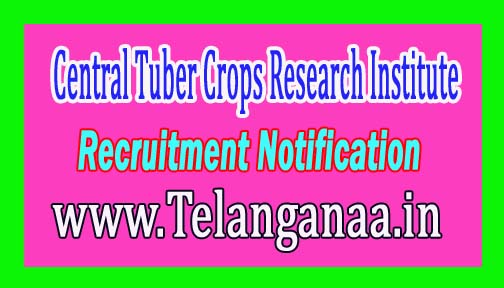 Central Tuber Crops Research Institute CTCRI Recruitment Notification 2017