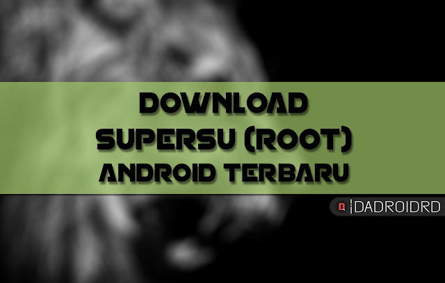 Download SuperSU versi paling baru