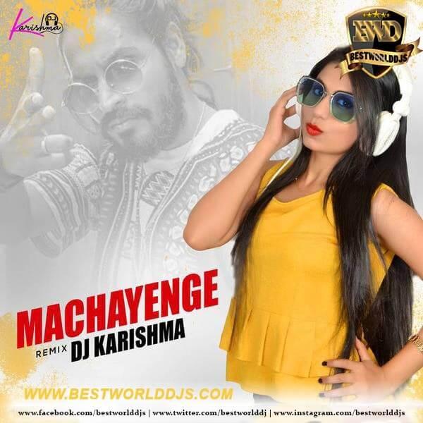 Machayenge (Remix) - DJ Karishma