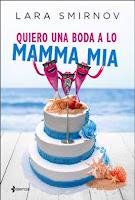 10 de enero - Quiero una boda a lo Mamma Mia, Lara Smirnov (Esencia)