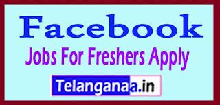 Facebook Recruitment 2017 Jobs For Freshers Apply
