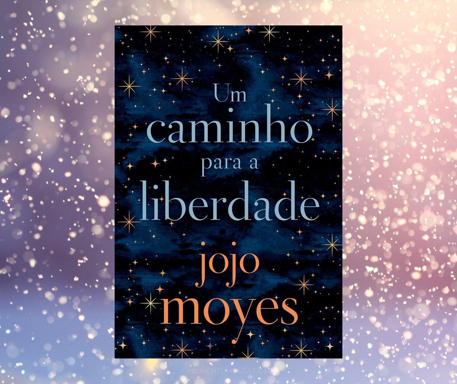Resenha: Um caminho para a liberdade, de Jojo Moyes