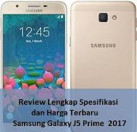 Review Lengkap Spesifikasi dan Harga Terbaru Samsung Galaxy J5 Prime  2017