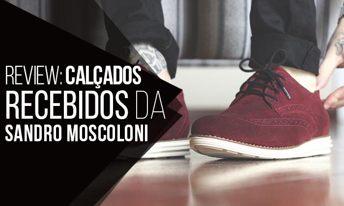 a953d2822 Macho Moda - Blog de Moda Masculina  Review  Calçados recebidos da ...