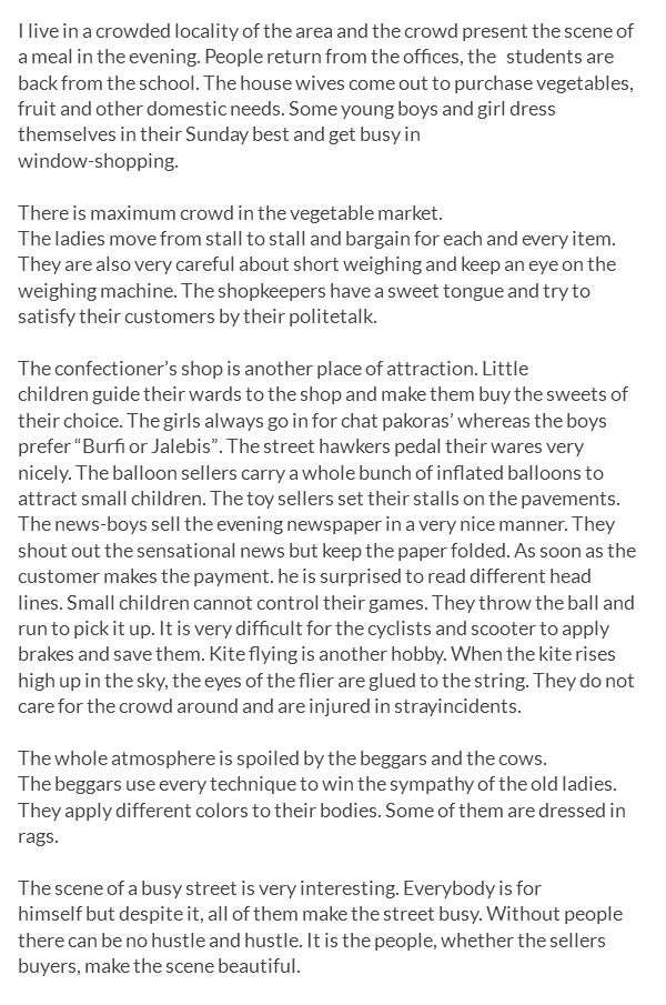 descriptive essay on a busy street in your locality We have a small market near our house it is our local market though it is not  very big, one can buy almost everything there the marketplace is always  crowded.
