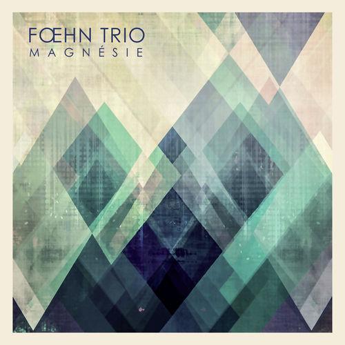 Magnesie Fœhn Trio news du jour La Muzic de Lady