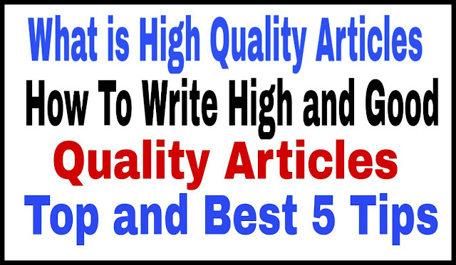 What is High Quality Articles & how to write a High Quality Article