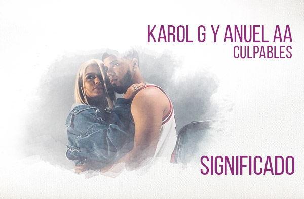 Culpables significado de la canción Karol G Anuel AA.