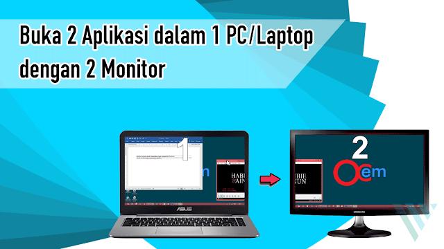 Cara Buka 2 Aplikasi dalam 1 PC/Laptop dengan 2 Monitor Berbeda