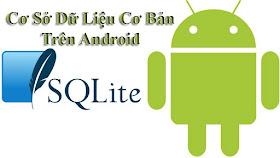 FULL Giáo Trình Video Và Mã Nguồn Cơ Sở Dữ Liệu Cơ Bản Trên Android